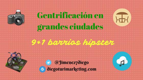 Barrios hipster. Gentrificación
